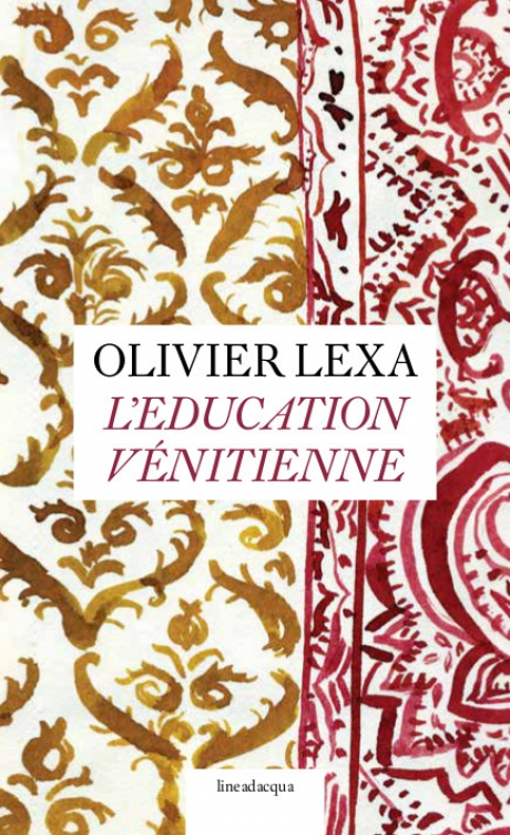 Olivier Lexa_ L\' éducation vénitienne